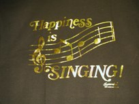 Happiness is singing te shirt